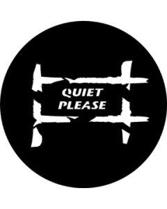 Quiet Please gobo