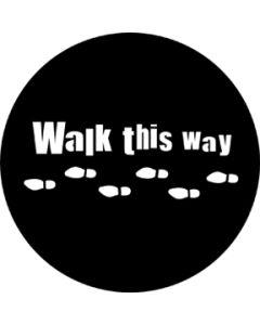 Walk This Way gobo